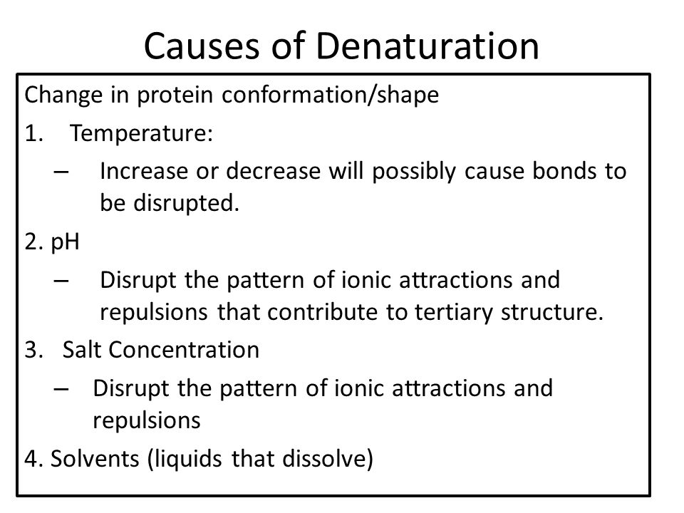 Causes for denaturation of proteins