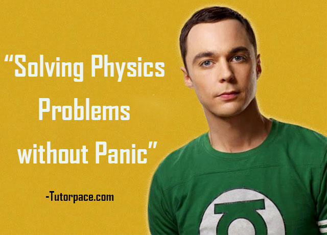 Solving Physics Problems without Panic